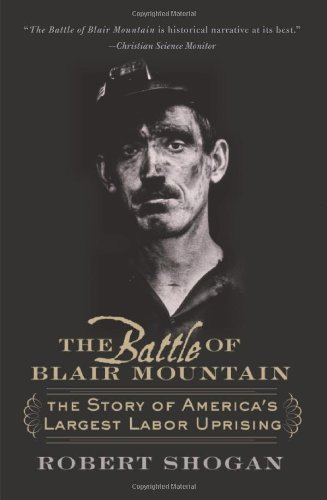 Battle of Blair Mountain The Story of America's Largest Labor Uprising  2006 edition cover