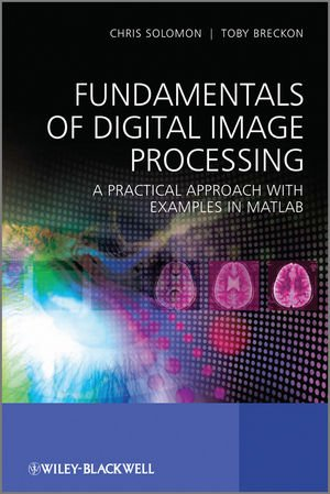 Fundamentals of Digital Image Processing A Practical Approach with Examples in Matlab  2005 9780470844731 Front Cover