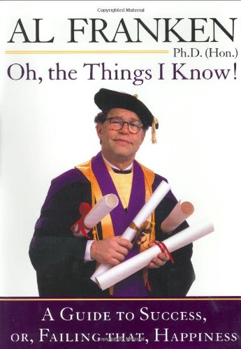 Oh, the Things I Know! A Guide to Success, or, Failing That, Happiness  2002 9780525946731 Front Cover