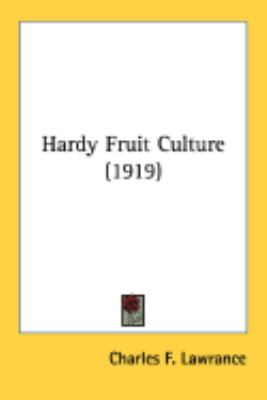 Hardy Fruit Culture:   2008 9780548901731 Front Cover