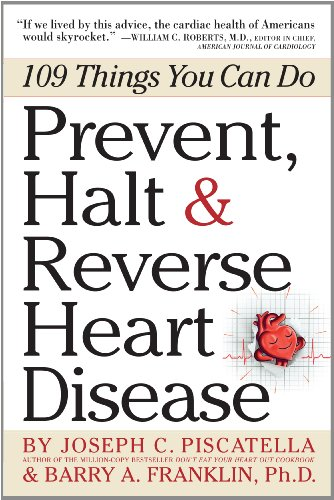 Prevent, Halt and Reverse Heart Disease 109 Things You Can Do  2011 (Revised) edition cover