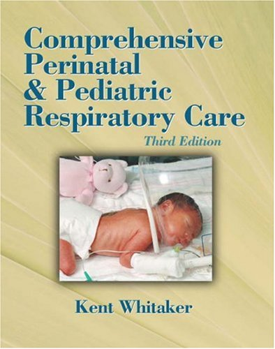 Comprehensive Perinatal and Pediatric Respiratory Care  3rd 2001 (Revised) edition cover