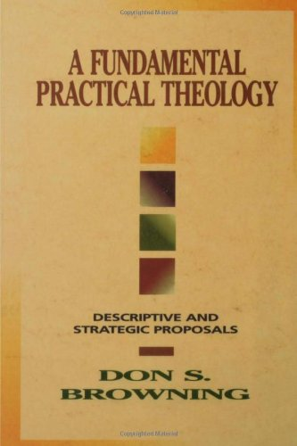 Fundamental Practical Theology Descriptive and Strategic Proposals  1996 edition cover