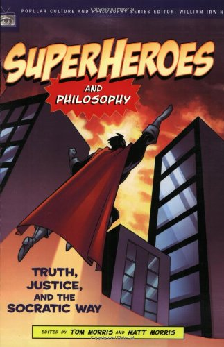 Superheroes and Philosophy Truth, Justice, and the Socratic Way  2005 edition cover