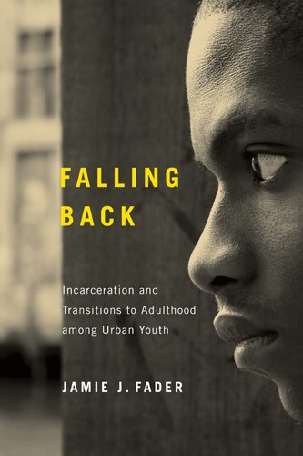 Falling Back Incarceration and Transitions to Adulthood among Urban Youth  2013 edition cover