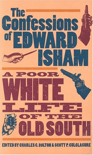 Confessions of Edward Isham A Poor White Life of the Old South 820th 1998 edition cover