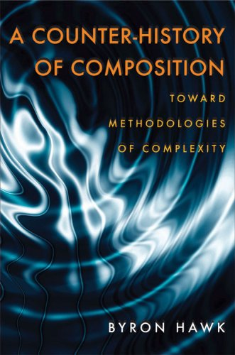 Counter-History of Composition Toward Methodologies of Complexity  2007 edition cover