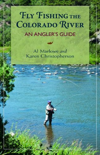 Fly Fishing the Colorado River An Angler's Guide 2nd 9780871089731 Front Cover