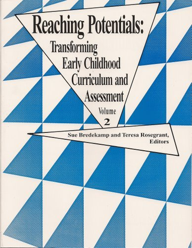 Reaching Potentials Vol. 2 : Transforming Early Childhood Curriculum and Assessment 1st edition cover
