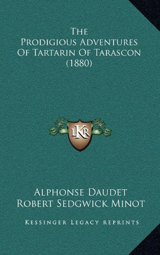 Prodigious Adventures of Tartarin of Tarascon  N/A 9781165668731 Front Cover