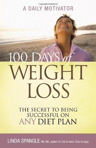 100 Days of Weight Loss The Secret to Being Successful on Any Diet Plan - A Daily Motivator  2007 9781401603731 Front Cover