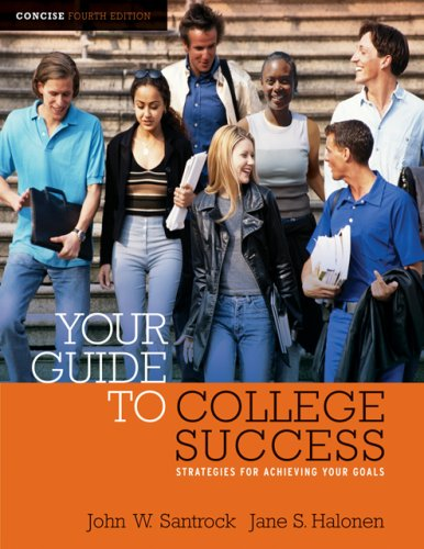 Your Guide to College Success Strategies for Achieving Your Goals 4th 2007 9781413020731 Front Cover