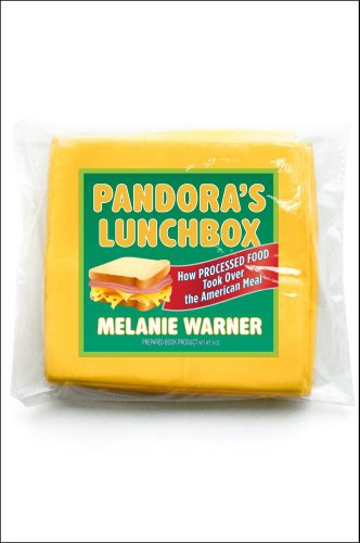 Pandora's Lunchbox How Processed Food Took over the American Meal  2013 edition cover