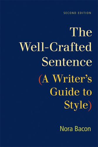 Well-Crafted Sentence A Writer's Guide to Style 2nd 2013 edition cover
