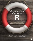 Survivor's Guide to R An Introduction for the Uninitiated and the Unnerved  2015 9781483346731 Front Cover