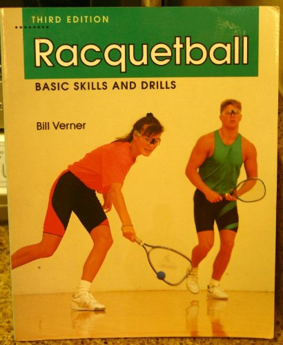 Racquetball Basic Skills and Drills 3rd 1992 (Revised) 9781559340731 Front Cover