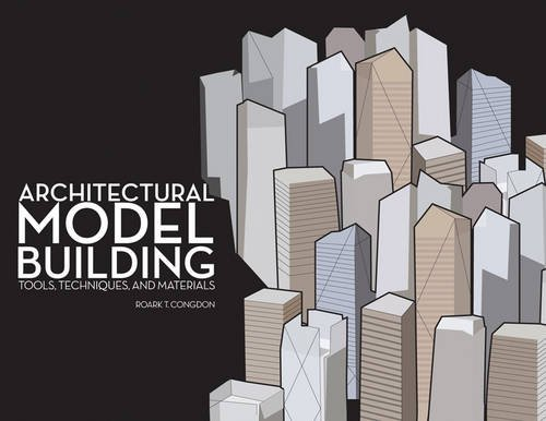Architectural Model Building Tools, Techniques and Materials  2010 edition cover