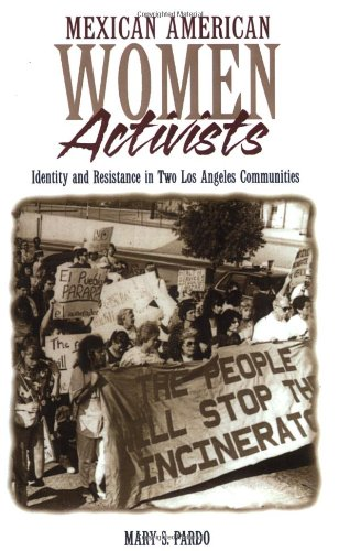 Mexican American Women Activists Identity and Resistance in Two Los Angeles Communities  1998 edition cover