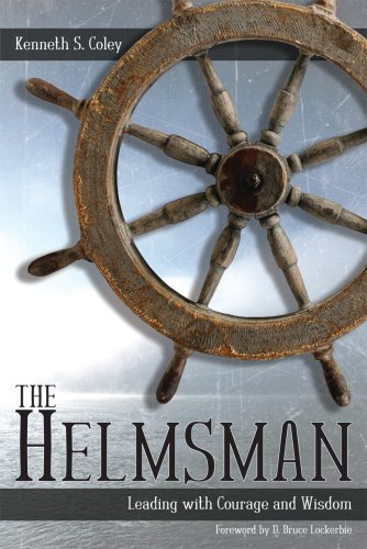 Helmsman : Leading with Courage and Wisdom  2006 edition cover