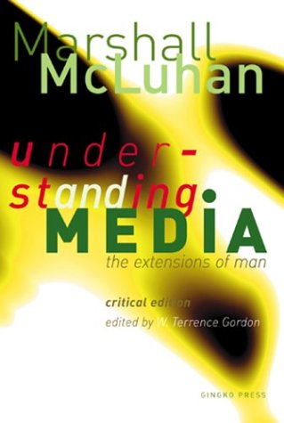 Understanding Media The Extensions of Man (Critical Edition)  2002 (Revised) edition cover