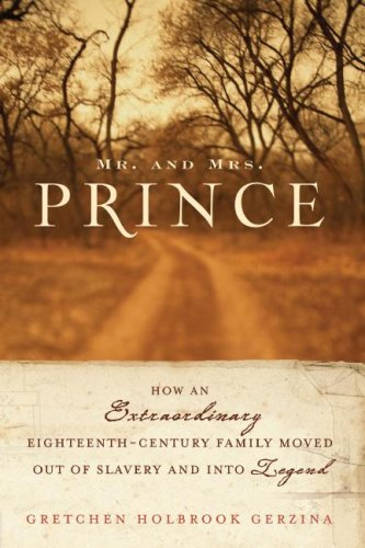 Mr. and Mrs. Prince How an Extraordinary Eighteenth-Century Family Moved Out of Slavery and into Legend N/A edition cover