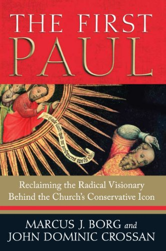 First Paul Reclaiming the Radical Visionary Behind the Church's Conservative Icon  2009 edition cover