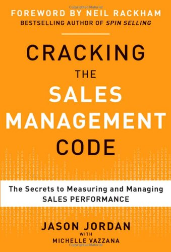 Cracking the Sales Management Code The Secrets to Measuring and Managing Sales Performance  2012 edition cover