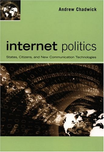 Internet Politics States, Citizens, and New Communication Technologies  2006 edition cover