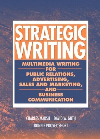 Strategic Writing Multimedia Writing for Public Relations, Advertising, Sales and Marketing, and Business Communication  2005 9780205405732 Front Cover
