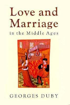 Love and Marriage in the Middle Ages  N/A 9780226167732 Front Cover
