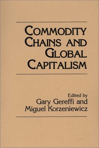 Commodity Chains and Global Capitalism   1994 9780275945732 Front Cover