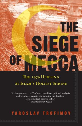Siege of Mecca The 1979 Uprising at Islam's Holiest Shrine N/A edition cover