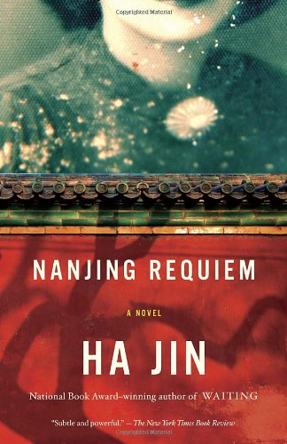 Nanjing Requiem A Novel  2012 9780307743732 Front Cover