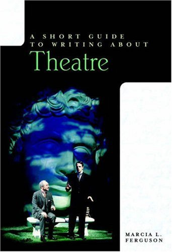 Short Guide to Writing about Theatre   2008 9780321136732 Front Cover