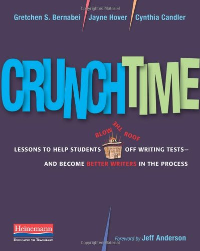 Crunchtime Lessons to Help Students Blow the Roof off Writing Tests--And Become Better Writers in the Process  2009 edition cover