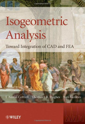 Isogeometric Analysis Toward Integration of CAD and FEA  2009 9780470748732 Front Cover