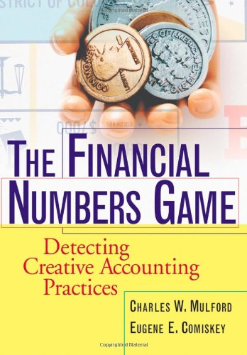 Financial Numbers Game Detecting Creative Accounting Practices  2002 edition cover