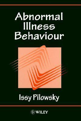 Abnormal Illness Behaviour  1st 1997 9780471965732 Front Cover
