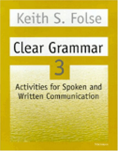 Clear Grammar 3 Activities for Spoken and Written Communication  1999 9780472083732 Front Cover