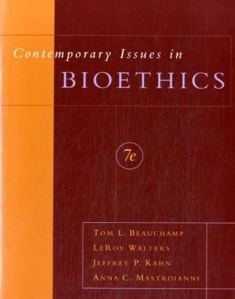 Contemporary Issues in Bioethics  7th 2008 edition cover