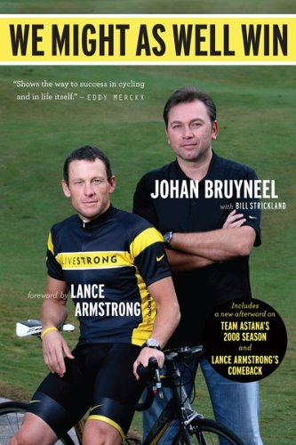 We Might as Well Win On the Road to Success with the Mastermind Behind Eight Tour de France Victories  2009 9780547237732 Front Cover