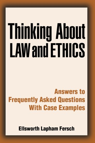 Thinking about Law and Ethics Answers to Frequently Asked Questions with Case Examples N/A edition cover