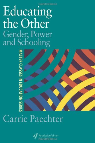 Educating the Other Gender, Power and Schooling  1998 9780750707732 Front Cover