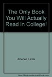 Only Book You Will Actually Read in College!   2010 (Revised) 9780757571732 Front Cover