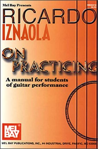 Ricardo Iznaola on Practicing A Manual for Students of Guitar Performance  2000 9780786658732 Front Cover