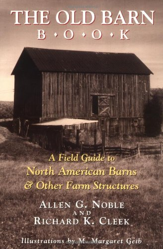 Old Barn Book A Field Guide to North American Barns and Other Farm Structures  1996 edition cover