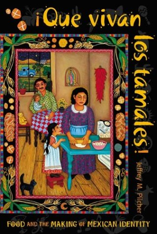Que vivan los Tamales! Food and the Making of Mexican Identity  1998 edition cover