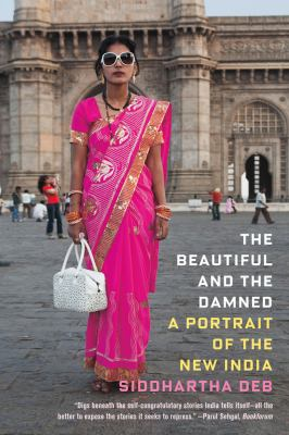 Beautiful and the Damned A Portrait of the New India N/A edition cover