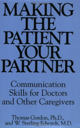 Making the Patient Your Partner Communication Skills for Doctors and Other Caregivers  1997 edition cover