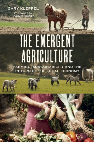 Emergent Agriculture Farming, Sustainability and the Return of the Local Economy  2014 edition cover